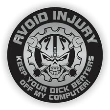 Avoid Injury Keep Your D**k Beaters Off My Computer PC Sticker Laptop Gaming