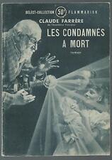 Les condamnés à mort.Claude FARRERE.Flammarion 1947