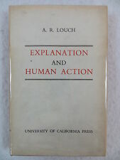 A.R. Louch EXPLANATION AND HUMAN ACTION University of California Press 1966