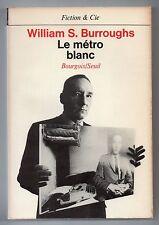 WILLIAM S. BURROUGHS LE METRO BLANC 1976 CUT-UP EO FRANCAISE