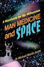 Man Medicine and Space: A Manifesto for the Millennium-ExLibrary