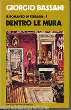 Bassani G.; Il romanzo di Ferrara – I , DENTRO LE MURA ; Mondadori 1973