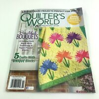 Quilter's World Spring 2020 The Magazine For Today's Quilter Beautiful Bouquets