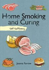 Home Smoking and Curing : Self-Sufficiency by Joanna Farrow