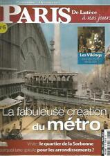 PARIS N°06 LA FABULEUSE CREATION DU METRO / LES VIKINGS / QUARTIER SORBONNE