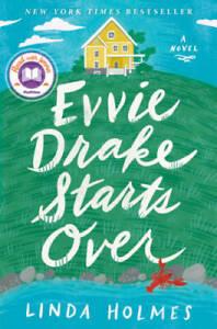 Evvie Drake Starts Over: A Novel - Hardcover By Holmes, Linda - GOOD