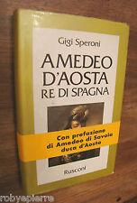 Amedeo D'Aosta Re di Spagna Gigi Speroni Rusconi 1985 di Savoia Duca CON FASCIA