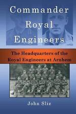 Commander Royal Engineers : The Headquarters of the Royal Engineers at Arnhem...