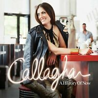 Callaghan-A History Of Now CD   New