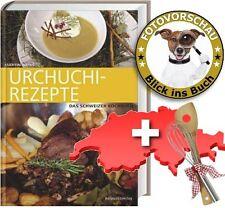 Urchuchi-Rezepte: Das Schweizer Kochbuch, echte Traditions-Küche (Manfred Weiss)