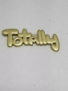 TOTALLY the slang word of the 1980s is a Vintage PIN BROOCH