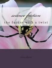 Science Friction : The Future with a Twist by lance linett (2014, Paperback)