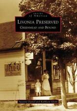 Images of America: Livonia Preserved: Greenmead & Beyond (K. Glynn & S. Daniel)