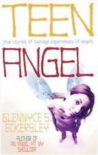 Teen Angel: True Stories of Teenage Experiences of Angels-Glennyce S. Eckersley