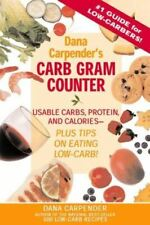 Dana Carpender's Carbohydrate Gram Counter: Usable Carbs, Protein, and Calories