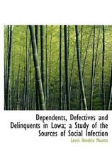 Dependents, Defectives and Delinquents in Lowa; A Study of the Sources of Soc...