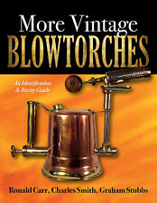 NEW Blow torch Reference book MORE VINTAGE BLOWTORCHES, 334 pgs, + Rarity Guide