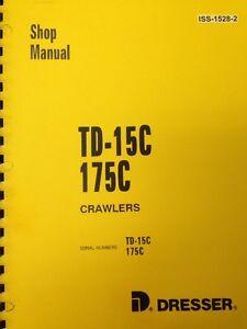 International TD15C Dozer Crawler Service Shop Manual ISS-1528-2 dresser IH TD15
