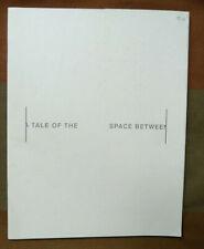PETER DOWNSBROUGH ATALE OF THE  SPACE BETWEEN  ADELIE LA BOX TROPISME 1998