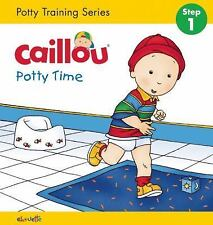Caillou, Potty Time (board book edition): Potty Training Series, STEP 1: By S...