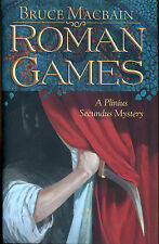 Roman Games: A Plinius Secundus Mystery by Bruce Macbain-1st Ed./DJ-2010