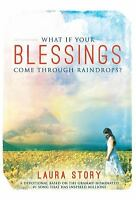 What If Your Blessings Come Through Raindrops: By Laura Story