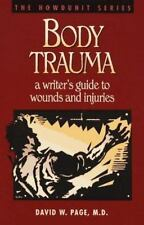 Body Trauma: A Writer's Guide to Wounds and Injuries (Howdunit Series)
