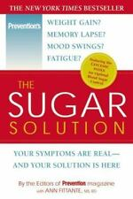 The Sugar Solution : Your Symptoms Are Real--And Your Solution Is Here by Ann F…