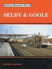 Railway Memories No.14: Selby & Goole