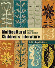 Multicultural Children's Literature: A Critical Issues Approach by Ambika G....