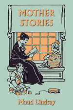 Mother Stories (Yesterday's Classics) by Lindsay, Maud