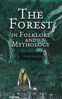 Forest in Folklore and Mythology, Paperback by Porteous, Alexander, Brand New...
