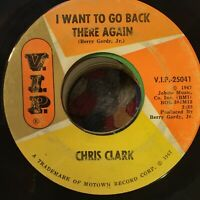 Chris Clark I Want To Go Back There Again Love You VIP VG+ northern soul