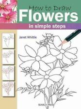 HOW TO DRAW FLOWERS IN SIMPLE STEPS - WHITTLE, JANET - NEW PAPERBACK BOOK