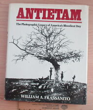 Antietam the Photographic Legacy of American's Bloodiest Day by WA Frassanito