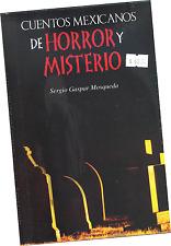 LIBRO CUENTOS MEXICANOS DE HORROR Y MISTERIO, POR S. G. MOSQUEDA, EN ESPAÑOL