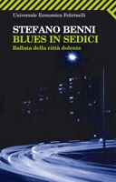 Blues in sedici. Ballata della città dolente - Stefano Benni - Libro nuovo !