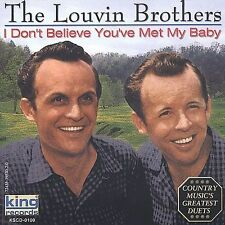 I Don't Believe You've Met My Baby by The Louvin Brothers (CD, Aug-2002, King)