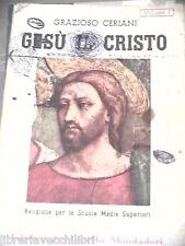 GESU CRISTO Vol I Itinerario a Cristo Grazioso Ceriani Mondadori 1954 Scuola di