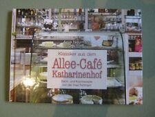 Klassiker aus dem Allee-Cafe Katharinenhof Insel Fehmarn Backbuch Kochbuch