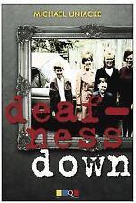 Deafness Down by Michael Uniacke (2016, Paperback)