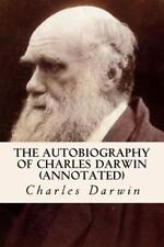 The Autobiography of Charles Darwin (annotated) by Charles Darwin (2015,...