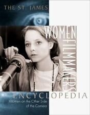 The St. James Women Filmmakers Encyclopedia: The Women on the Other Side of the