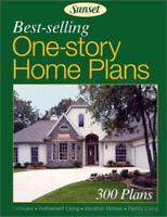Best-Selling One-Story Home Plans: 300 Plans [Sunset Best Home Plans] [  ] Used