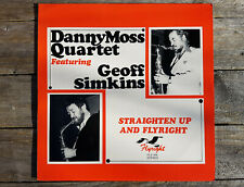 "DANNY MOSS QUARTET - ""STRAIGHTEN UP AND FLYRIGHT"". FLY 209 , 1980 SIGNED LP"