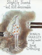Slightly Foxed: But Still Desirable by Ronald Searle (Hardback, 1989)