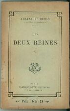 DUMAS ALEXANDRE LES DEUX REINES CALMANN LEVY 1928 OEUVRES COMPLETES TOME I