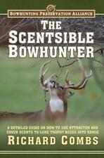 The Scentsible Bowhunter: A Detailed Guide on How to Use Attractor and Cover