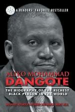 Aliko Mohammad Dangote : The Biography of the Richest Black Person in the...