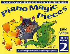 Piano Magic Pieces Book 2  (Supports Piano Magic Tutor) by Jane Sebba